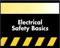 View the Electrical Safety Basics Video,View the Electrical Safety Basics Video